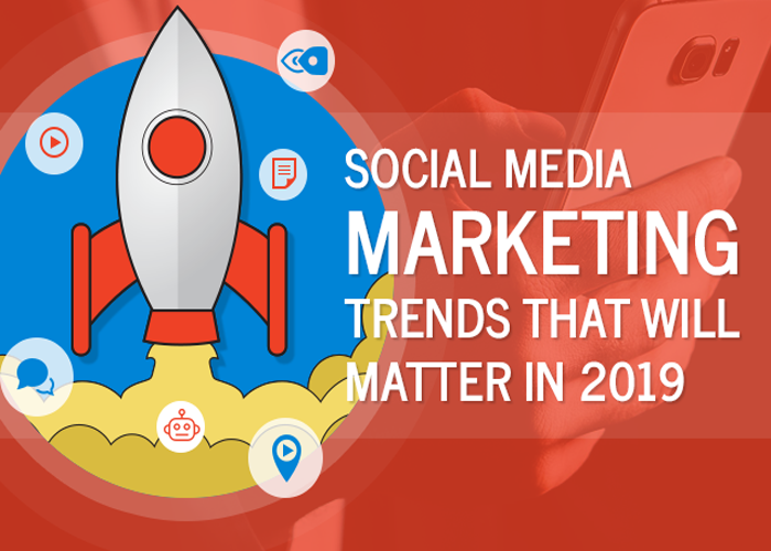 Trends of Social Media That Will Dominate 2019